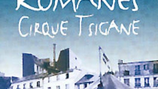 Tsigane : le cirque Romanès