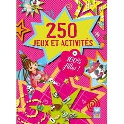 250 jeux et activités 100 filles