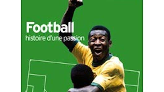 Football histoire d'une passion