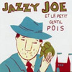 Jazzy joe et le petit gentil pois