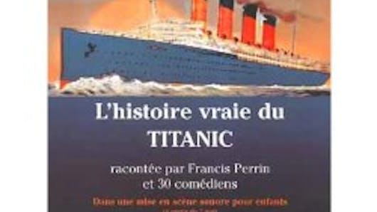 L'Histoire vraie du Titanic