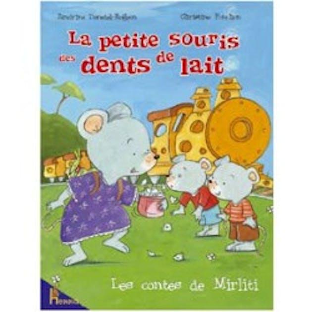La petite souris des dents de lait - L histoire de la souris ...