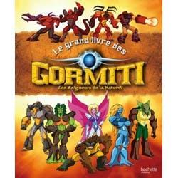 Le grand livre des Gormiti