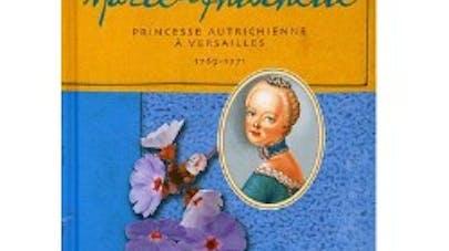 Marie-Antoinette Princesse autrichienne à   Versailles
