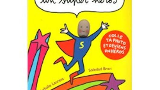 Si j'étais un super héros