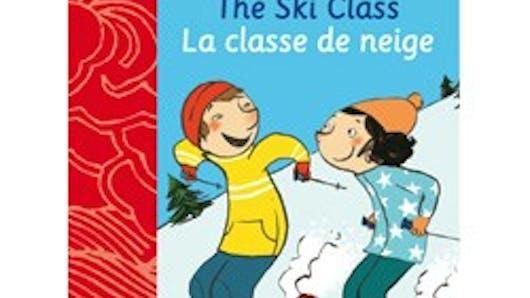 The Ski class – La Classe de neige