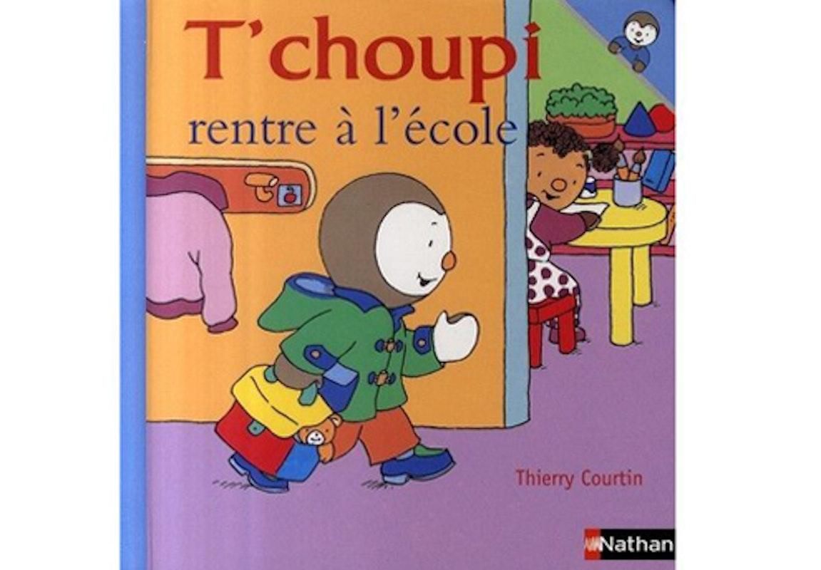 Rentr e scolaire les livres pour enfants - T choupi va a l ecole ...