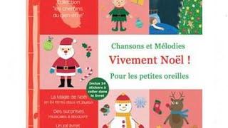 Vivement Noël ! Chansons et mélodies pour les petites       oreilles