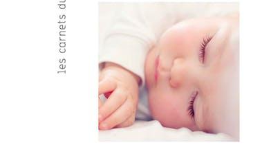 Un carnet sur le sommeil des bébés de 0 à 3 ans