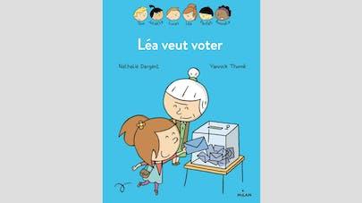 """""""Léa veut voter"""", ou les élections expliquées aux enfants"""