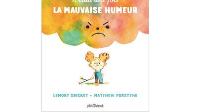 """""""Il était une fois la mauvaise humeur"""": un livre pour expliquer cette émotion"""