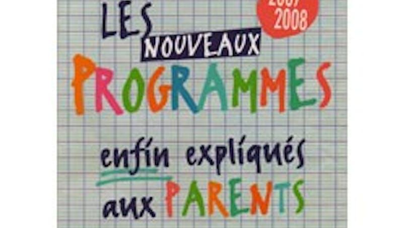 Les nouveaux programmes enfin expliqués aux   parents