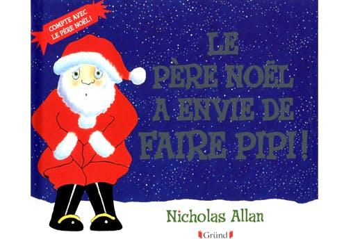 « Le Père Noël a envie de faire pipi »