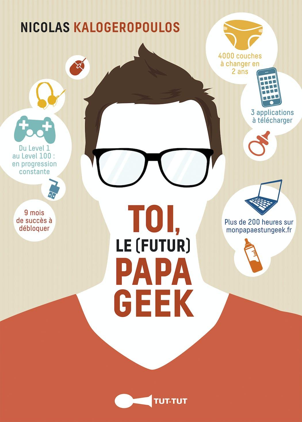 """Livre : """"Toi le futur papa geek"""", Nicolas       Kalogeropoulos"""