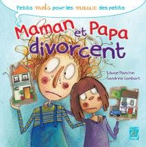 Dès 5-6 ans : Maman et Papa divorcent
