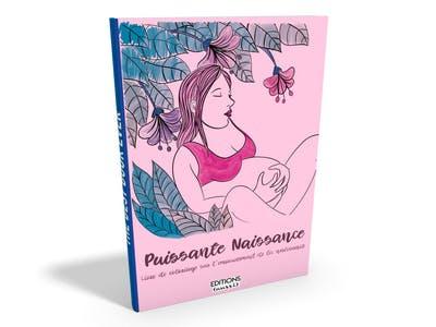 Puissante Naissance Un Cahier De Coloriages Pour Adultes Sur Le