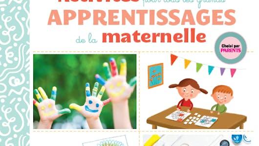 Les Activités pour tous les grands apprentissages de la maternelle de FLEURUS