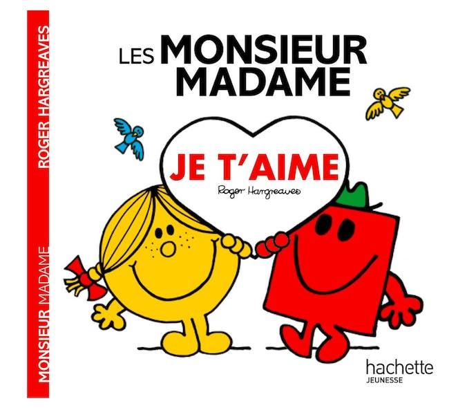 Monsieur Madame - Je t'aime