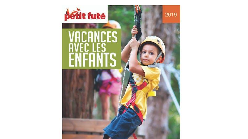 """Le Petit Futé """" Vacances avec les enfants """" 2019 - 2020"""