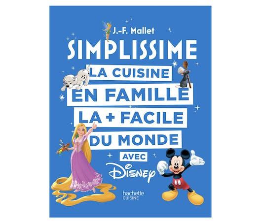 SIMPLISSIME - Disney: La cuisine en famille la plus facile du monde