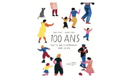 """Le livre """"100 ans, tout ce que tu apprendras dans la vie"""""""