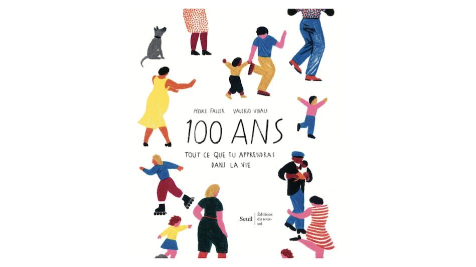 Le Livre 100 Ans Tout Ce Que Tu Apprendras Dans La Vie