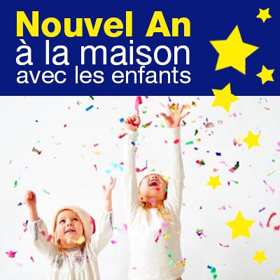 Cette année on fête le Nouvel An avec les enfants à la maison !