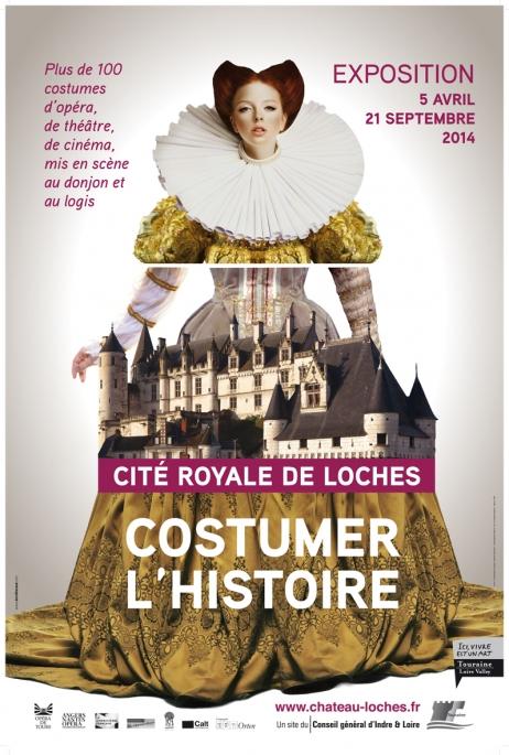 Affiche  Costumer l'Histoire à la Cité royale de Loches.