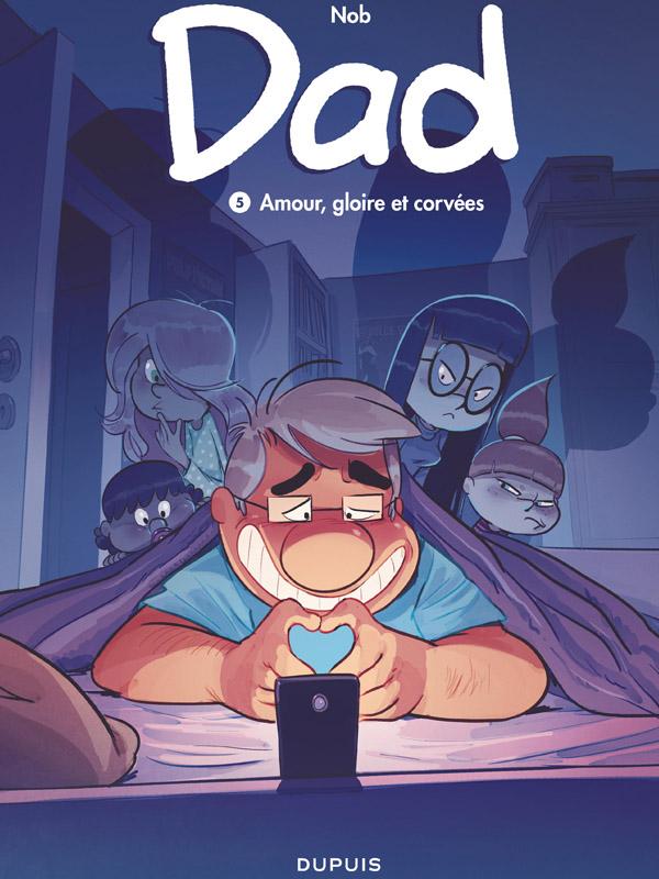 Dad - Tome 5 : Amour, gloire et corvées