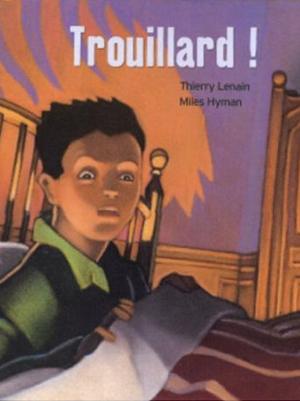 Fiche de lecture : Trouillard ! de Thierry Lenain