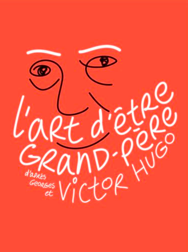 Lart Dêtre Grand Père Par Victor Hugo Texte Complet
