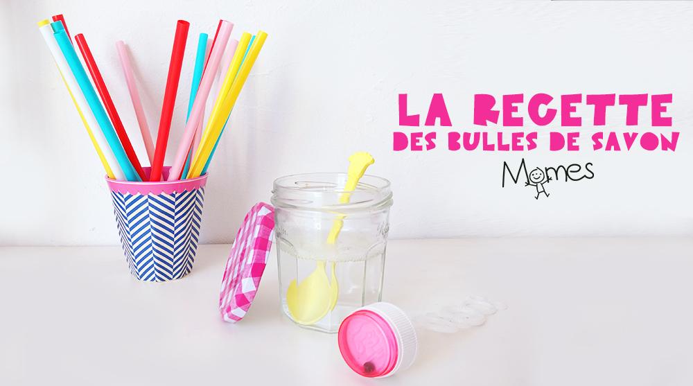 La Recette Des Bulles De Savon Momesnet