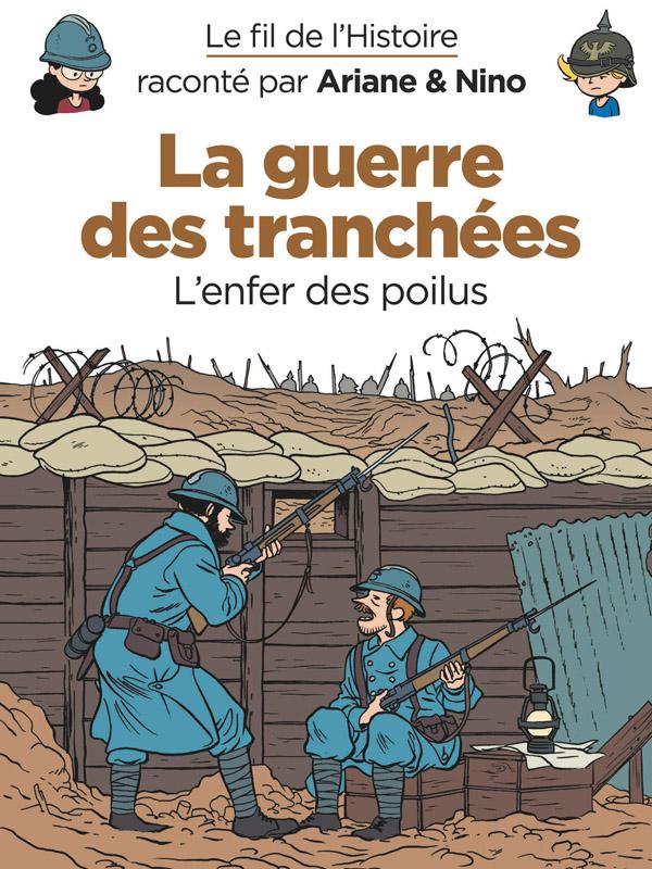 Le fil de l'Histoire raconté par Ariane & Nino : La guerre des tranchées