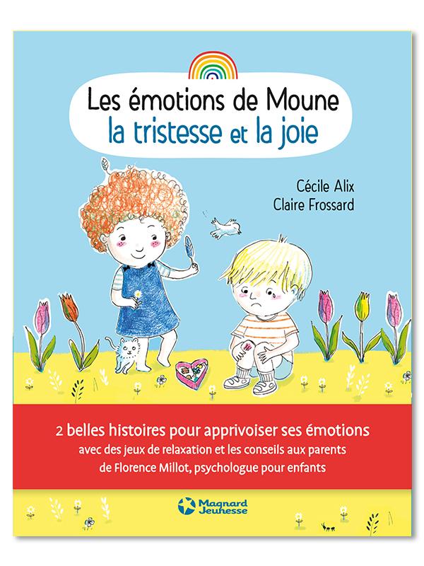 Les émotions de Moune - La tristesse et la joie