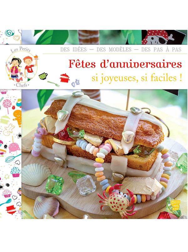 Les petits chefs : fêtes d'anniversaire si joyeuses, si faciles