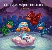 Les Pyjamasques et Lilifée