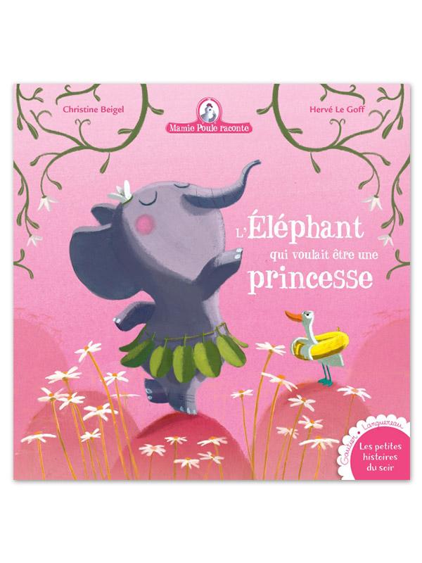 Mamie Poule raconte - L'éléphant qui voulait être une princesse
