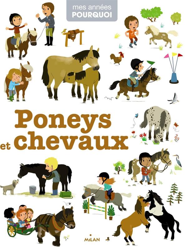Mes années pourquoi : Poneys et chevaux