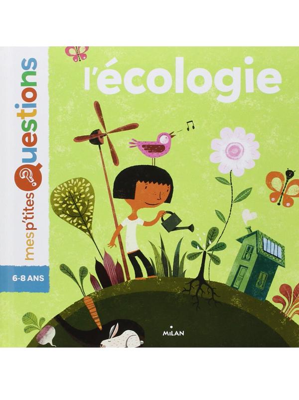 Mes ptites questions : l'écologie