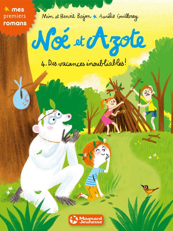 Noé et Azote (4) - Des vacances inoubliables !