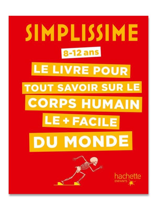 Simplissime - Le livre pour tout savoir sur le corps humain le plus facile du monde