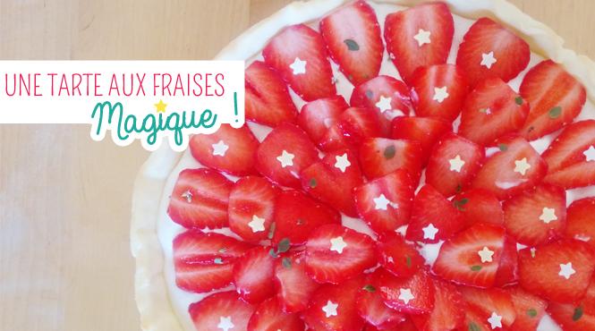 recette tarte aux fraises magique