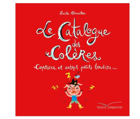 Le Catalogue des colères - Caprices et autres petits boudins …