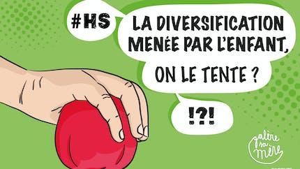Hors-Série : Diversification menée par l'enfant, on le tente ?