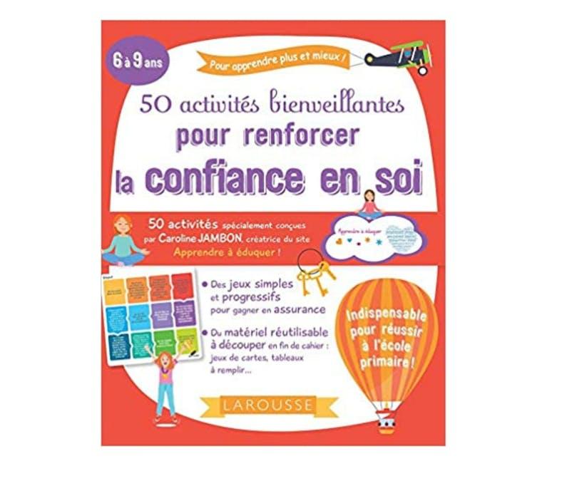 #ACTIVITES 50 activités bienveillantes pour renforcer la confiance en soi