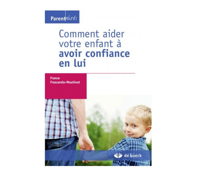 #LIVRES ÉDUCATIFS Comment aider son enfant à avoir confiance en lui