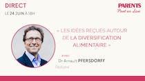 Jeudi 24 juin à 18 h : participez à notre Facebook live spécial Alimentation de bébé, avec le Dr Arnault Pfersdorff, pédiatre