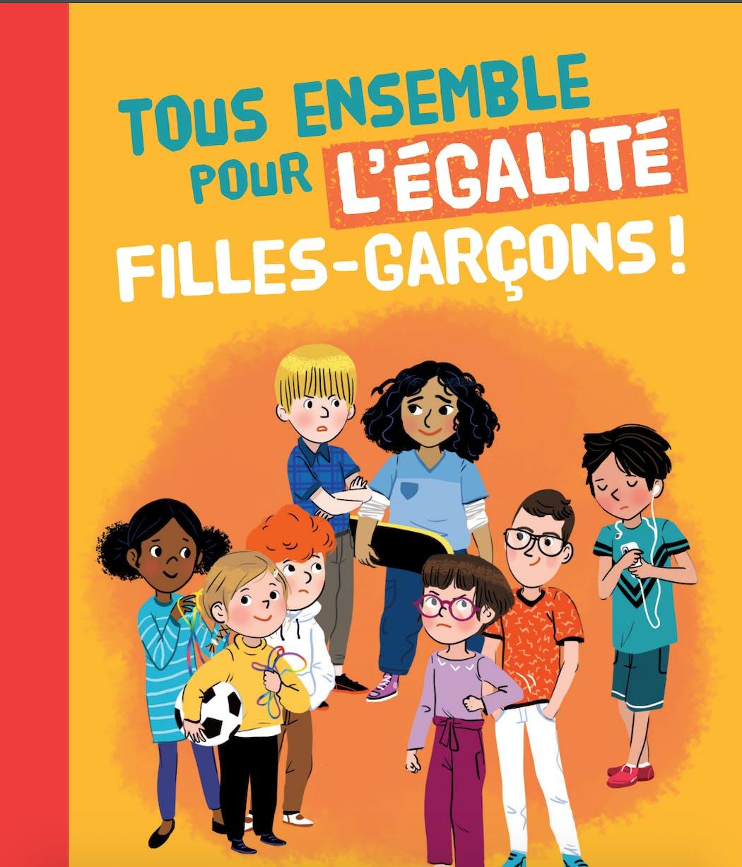 Première de couverture du livret Tous ensemble pour l'égalité Filles - Garçons
