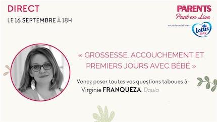 """Jeudi 16/09, à 18 heures : suivez notre Facebook Live """"Grossesse, accouchement et premiers jours avec bébé"""", avec Virginie Franqueza, doula"""