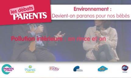 """Débats Parents : """"Pollution intérieure : on rince et on aère"""""""